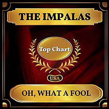 Oh, What a Fool (Billboard Hot 100 - No 86)
