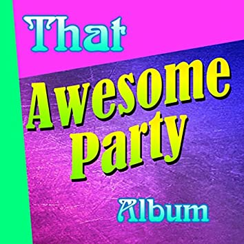 That Awesome Party Album