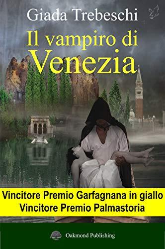 Il vampiro di Venezia - Un romanzo: Le indagini del Signore di Notte