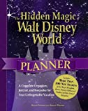 The Hidden Magic of Walt Disney World Planner by Susan Veness and Simon Veness