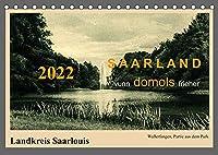 Saarland - vunn domols (frieher), Landkreis Saarlouis (Tischkalender 2022 DIN A5 quer): Das Saarland, dargestellt in Sammelbildern aus den fruehen Jahren des 20. Jahrhunderts (Monatskalender, 14 Seiten )