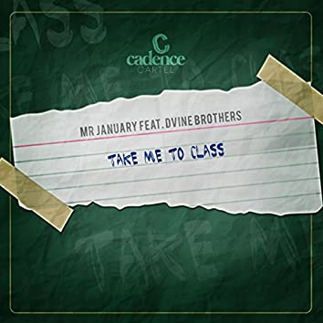 Take Me to Class (feat. Dvine Brothers)