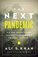 The Next Pandemic: On the Front Lines Against Humankind¿s Gravest Dangers