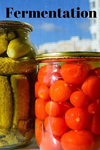 Fermentation: Notizbuch bzw. Notizheft für das fermentieren, einmachen, einlegen oder gären. (Fermentation D, Band 8)
