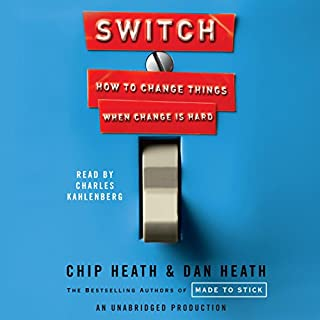 Switch     How to Change Things When Change Is Hard              Written by:                                                                                                                                 Dan Heath,                                                                                        Chip Heath                               Narrated by:                                                                                                                                 Charles Kahlenberg                      Length: 7 hrs and 43 mins     50 ratings     Overall 4.8