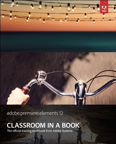 Adobe Premiere Elements 12 Classroom in a Book (English Edition)