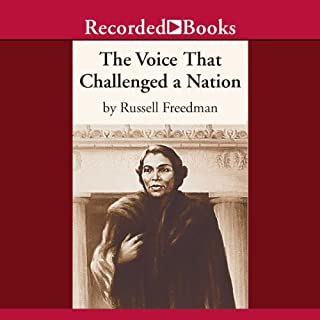 The Voice That Challenged a Nation     Marian Anderson and the Struggle for Equal Rights              By:                                                                                                                                 Russell Freedman                               Narrated by:                                                                                                                                 Sharon Washington                      Length: 2 hrs and 18 mins     4 ratings     Overall 5.0