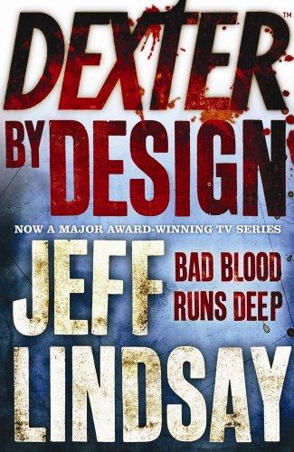 Dexter By Design Dexter 4 By Jeff Lindsay