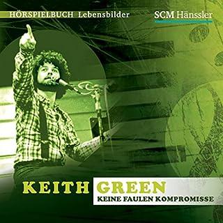 Keith Green: Keine faulen Kompromisse Titelbild