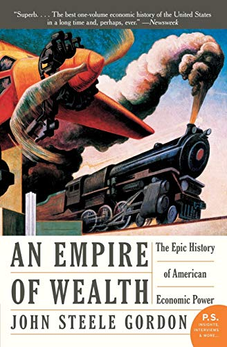 Compare Textbook Prices for An Empire of Wealth: The Epic History of American Economic Power Reprint Edition ISBN 9780060505127 by Gordon, John Steele