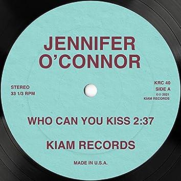 Who Can You Kiss (Single)