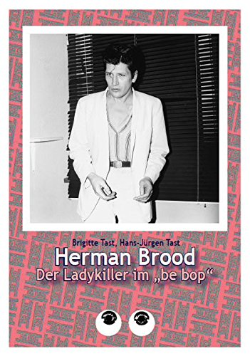 ''Herman Brood. Der Ladykiller im