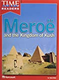 Time for Kids Readers, Grade 6: Meroë and the Kingdom of Kush (Reflections)