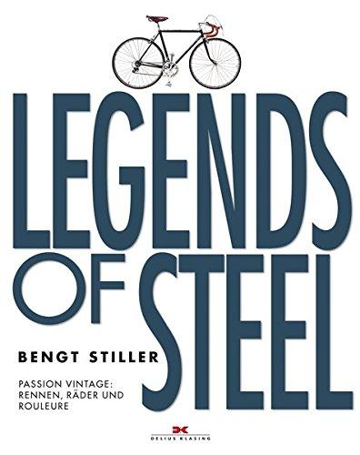 Legends of Steel: Passion Vintage: Rennen, Räder und Rouleure