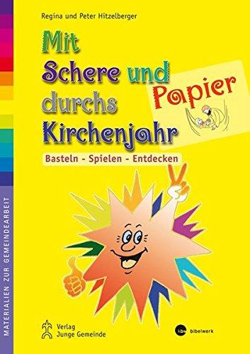 Mit Schere und Papier durchs Kirchenjahr: Basteln - Spielen - Entdecken (Materialien zur Gemeindearbeit)