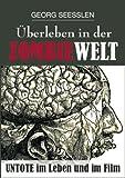 Überleben in der Zombiewelt: Untote – Im Leben und im Film