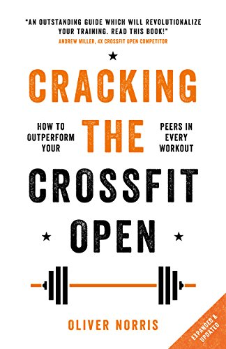 Cracking the CrossFit Open: How to Outperform Your Peers in Every Workout