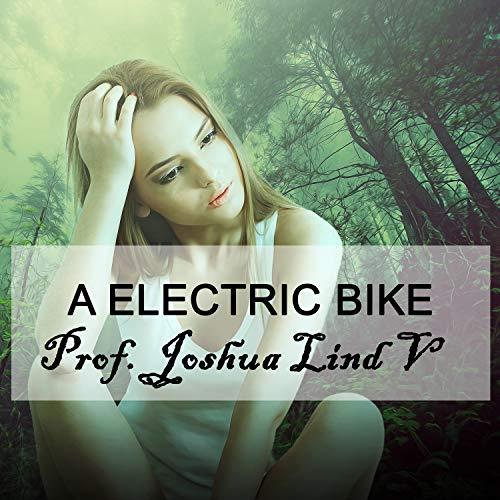 A ELECTRIC BIKE [Explicit]