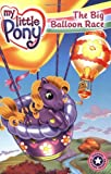 My Little Pony: The Big Balloon Race (I Can Read Book 1)
