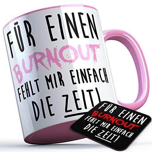 Für einen Burnout fehlt mir einfach die Zeit Tasse Kaffeetasse Kaffee Geschenk Geschenkidee Stress Workaholic Firma Chef Kollege Kollegin Büro Arbeit (5 Farben), Farbe: Rosa Henkel