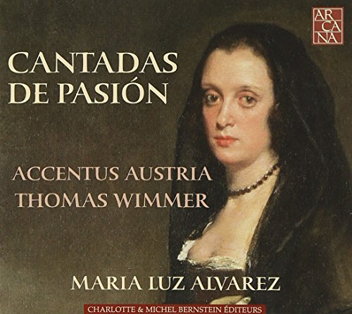 Cantadas De Pasion (Mª Luz Alvarez/Accentus Austria)