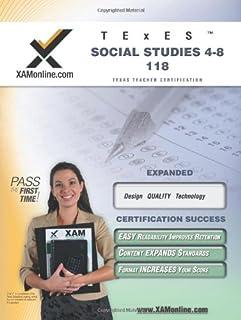 TExES Social Studies 4-8 118 Teacher Certification Test Prep Study Guide