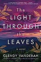 The Light Through the Leaves: A Novel