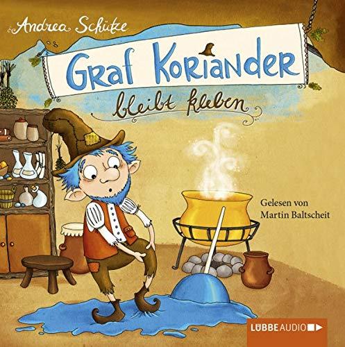 Graf Koriander bleibt kleben (2 CDs): 1. Teil.