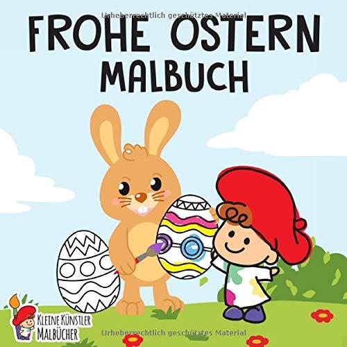 Frohe Ostern Malbuch: Das große Osterhase Ausmalbuch für Kinder ab 2 Jahren - Ostereier suchen, kritzeln und malen! - Kinderbuch für Mädchen & Jungen