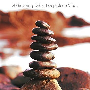 20 Relaxing Noise Deep Sleep Vibes. Relaxing Brown Noise, Sleeping with Brown Noise, Brown Noise for Sleep.
