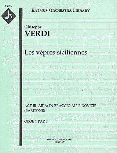 Les vêpres siciliennes (Act III, Aria: In braccio alle dovizie (baritone)): Oboe 1 part (Qty 4) [A5076]