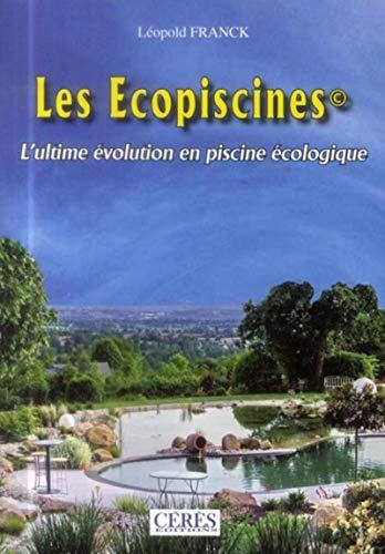 Les écopiscines : L'ultime évolution en piscines écologique