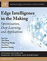 Edge Intelligence in the Making: Optimization, Deep Learning, and Applications