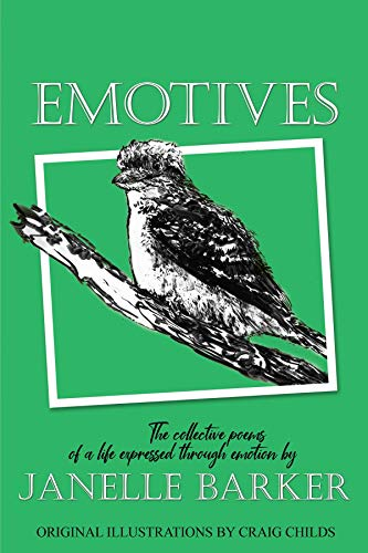 Book: Emotives - Collective Poems of a life expressed through emotion by Janelle Barker