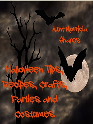 Halloween Tips, Recipes, Crafts,  Parties and Costumes (English Edition)
