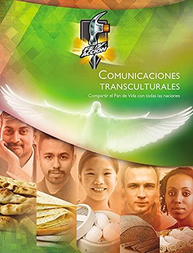 Comunicaciones transculturales: Compartir el Pan de Vida con todas las naciones (Spanish Edition)