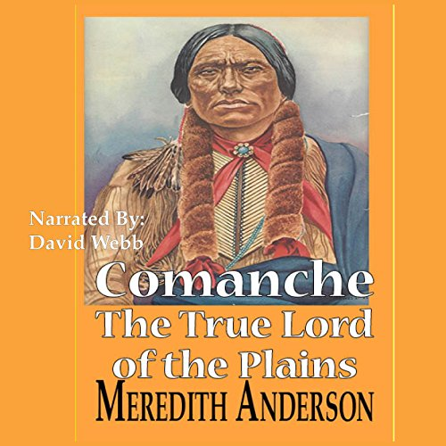 Comanche, The True Lord of the Plains audiobook cover art