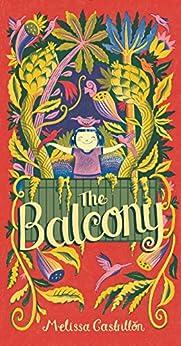 The Balcony by [Melissa Castrillon]