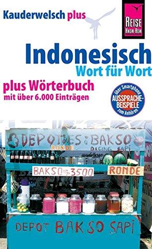 Reise Know-How Sprachführer Indonesisch - Wort für Wort plus Wörterbuch: Kauderwelsch-Band 1+: plus Wörterbuch mit über 6000 Einträgen