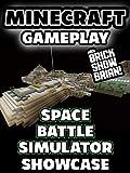 Clip: Minecraft Gameplay with Brick Show Brian! Space Battle Simulator Showcase