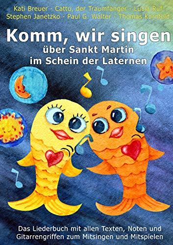 Komm, wir singen über Sankt Martin im Schein der Laternen: Das Liederbuch mit allen Texten, Noten und Gitarrengriffen zum Mitsingen und Mitspielen
