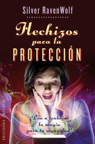 Hechizos Para La Proteccion: 1 (MAGIA Y OCULTISMO)