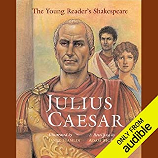 Young Readers Shakespeare     Julius Caesar              By:                                                                                                                                 Adam McKeown                               Narrated by:                                                                                                                                 Roscoe Orman                      Length: 1 hr and 37 mins     8 ratings     Overall 4.8