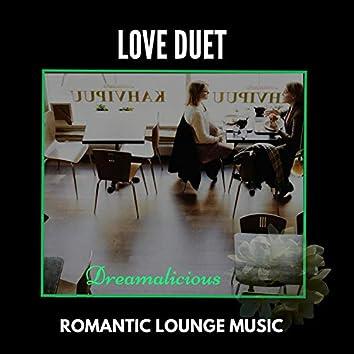 Love Duet - Romantic Lounge Music