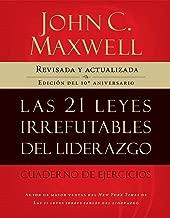 Las 21 leyes irrefutables del liderazgo, cuaderno de ejercicios: Revisado y actualizado (Spanish Edition)