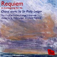 Requiem: A Thanksgiving for Life by Sir Philip Ledger (2010-01-12)