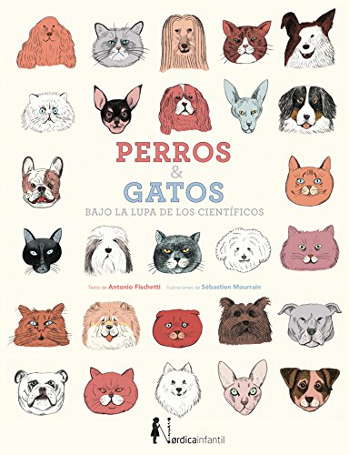 Perros & gatos: Bajo la lupa de los científicos (Nórdica Infantil ...