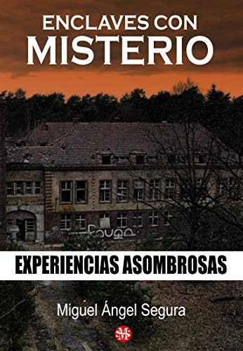 Enclaves con Misterio: Un investigador en busca de experiencias paranormales (Narrativa de Misterio)