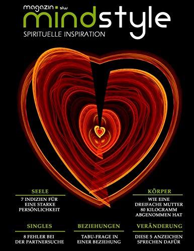 mindstyle Magazin - SPIRITUELLE INSPIRATION: SINGLES - 8 Fehler bei der Partnersuche, SEELE - 7 Indizien für eine starke Persönlichkeit: KÖRPER - ... BEZIEHUNGEN - TABU-FRAGE in einer Beziehung