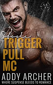 Stone (Trigger Pull MC Book 2) by [Addy Archer, Hot Tree Editing]